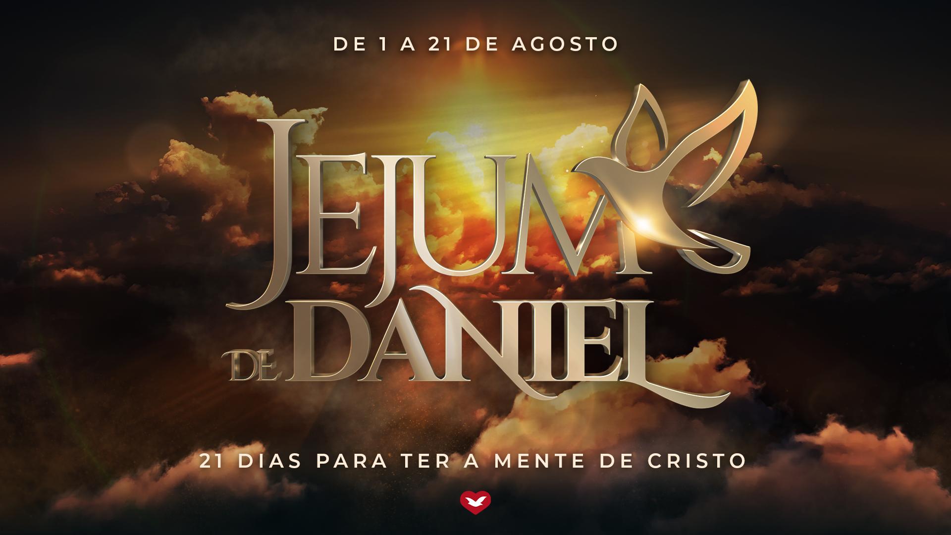 Jejum de Daniel: 21 dias para ter a mente de Cristo