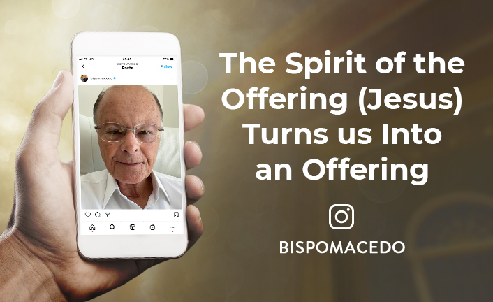 The Spirit of the Offering (Jesus) Turns us Into an Offering